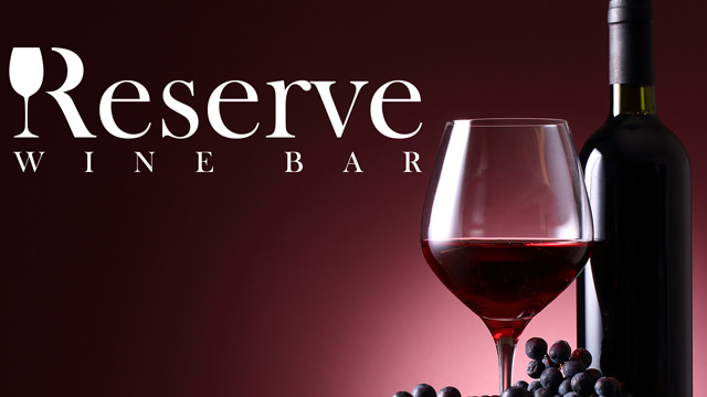 Taste by the ounce or by the glass at teh Reserve Wine Bar